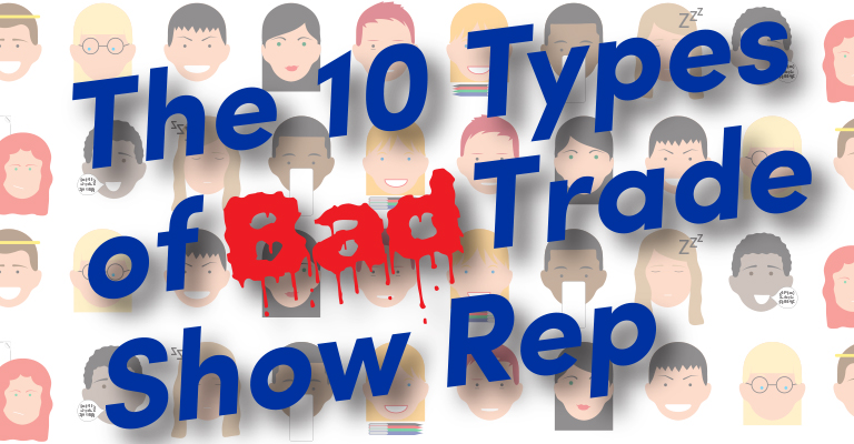 The 10 Types of BAD Trade Show Rep