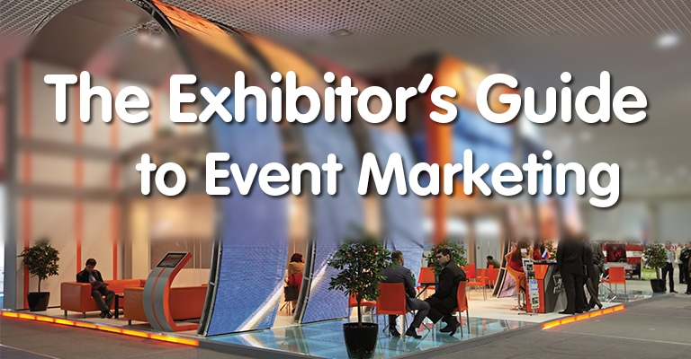 The Exhibitor's Guide to Event Marketing