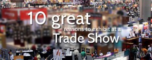 Best Reasons to exhibit at a trade show exhibition