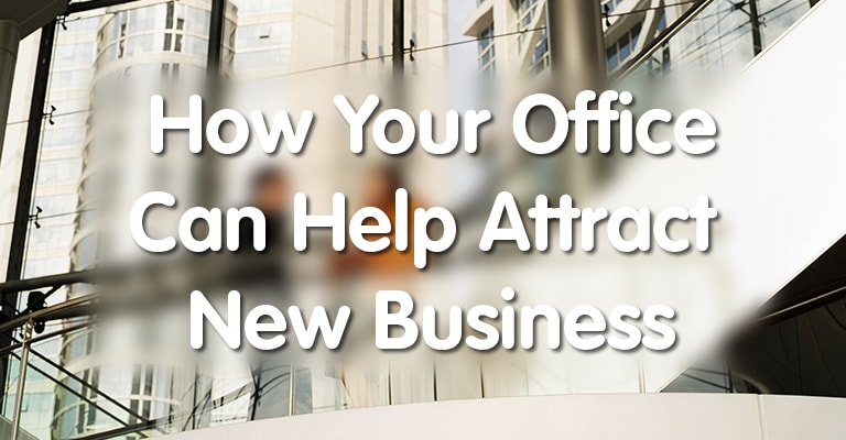 How Your Office Can Help Attract New Business
