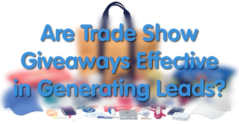 Are Trade Show Giveaways Effective in Generating Leads?