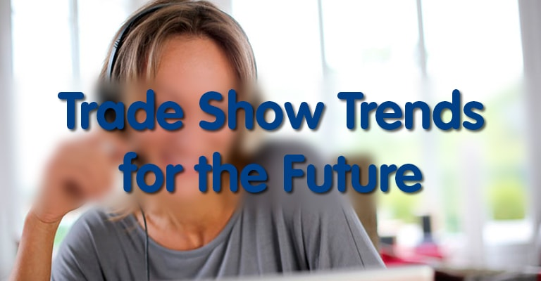 Technology and the Future Of Trade Shows