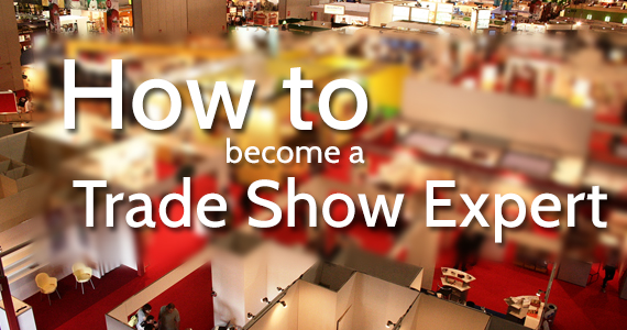 How to become a trade show expert