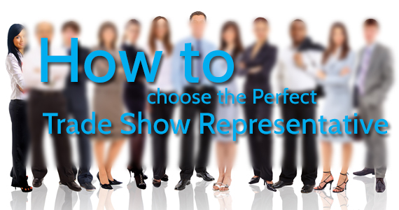 How to choose the perfect trade show representative