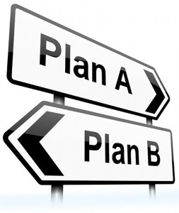 Have a Plan B ready in case something goes wrong