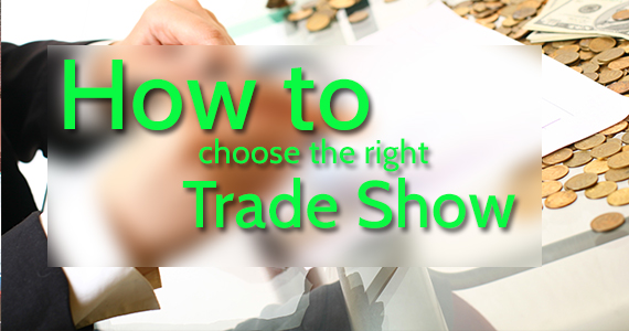 How to choose the right trade show