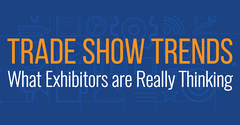 Trade Show Trends Report: What Exhibitors Are Really Thinking