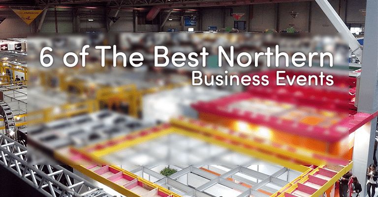 6 of The Best Northern Business Events
