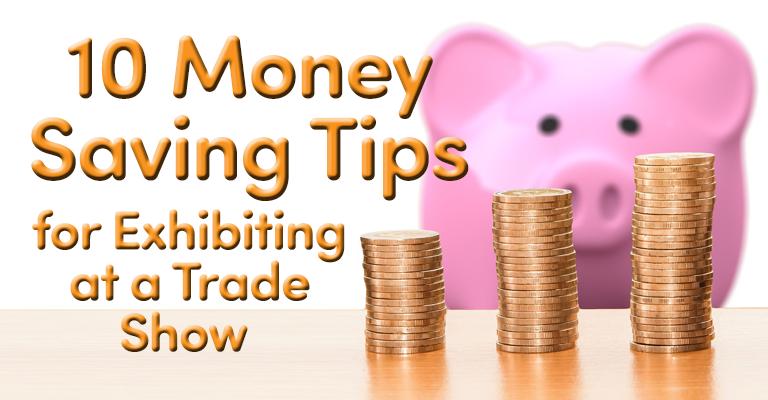 10 Money Saving Tips for Exhibiting at a Trade Show