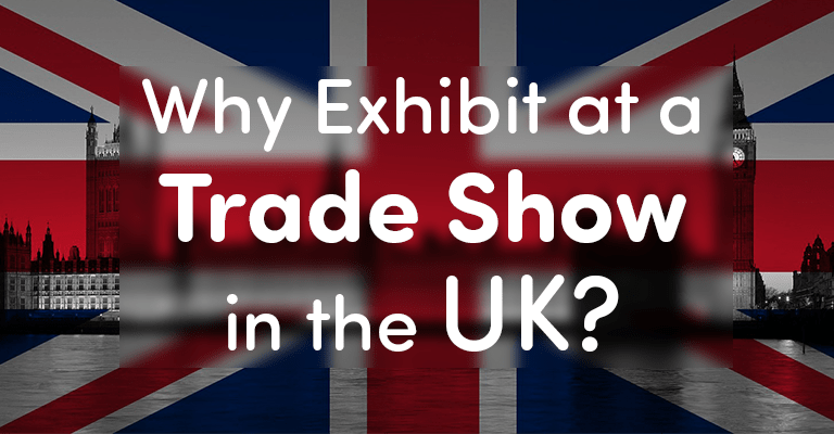 Why Exhibit at a Trade Show in the UK?