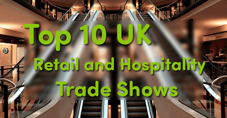 Top 10 UK Retail and Hospitality Trade Shows