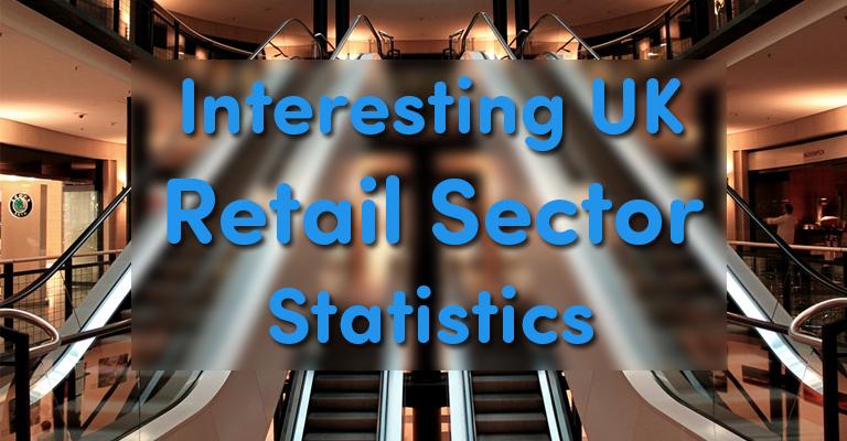 15 Interesting UK Retail Sector Statistics