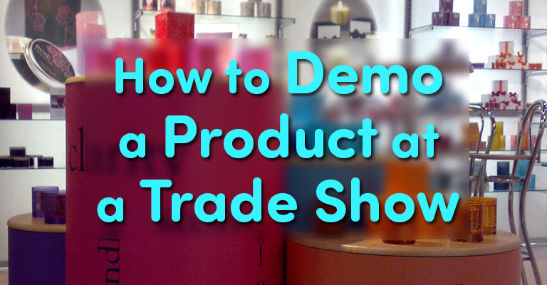 How to Demo a Product at a Trade Show