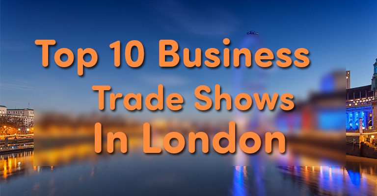 Top 10 Business Trade Shows in London