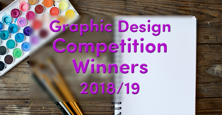 Student Graphic Design Competition Winners 2018/19
