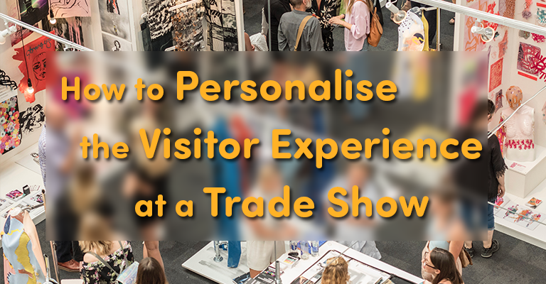 How to Personalise the Visitor Experience at a Trade Show