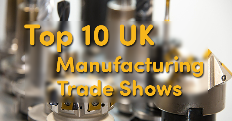 The Top 10 Manufacturing Shows in the UK