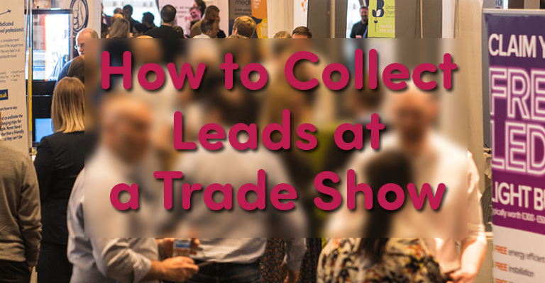 How to Collect Leads at a Trade Show