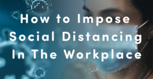 How to Impose Social Distancing in Workplace