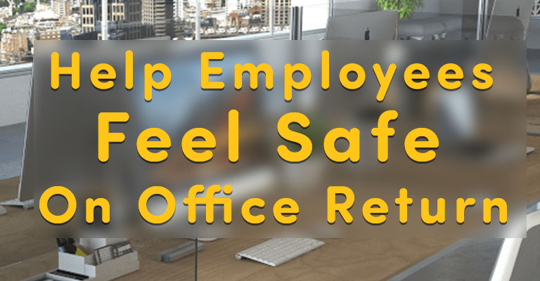 How to Make Employees Feel Safe Returning to the Office