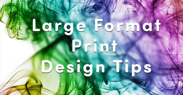 5 Graphic Design Tips to Elevate Your Large Format Print